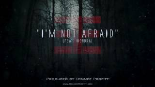 I M Not Afraid Feat Wondra Produced By Tommee Profitt
