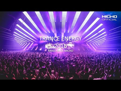 Trance Energy 2016 (Mixed by DJ Micho)