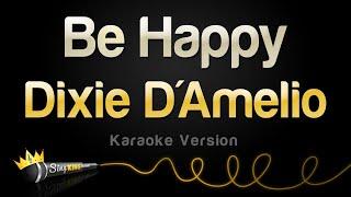 Dixie D'Amelio - Be Happy (Karaoke Version)