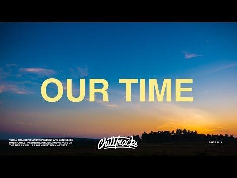 Russ - Our Time (Lyrics)