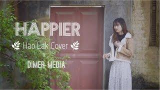 Marshmello ft  Bastille - Happier (Hao Lak Cover Ft  Dimer)