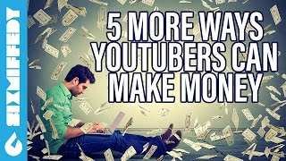 5 More Ways YouTubers Can Make Money - #Adpocalypse #AdBoycott