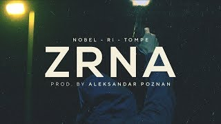 Nobel x Ri (Ziplok) x Tompe - Zrna (Official Video)