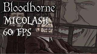 Lady Maria vs Micolash, Host of the Nightmare - Bloodborne 60FPS