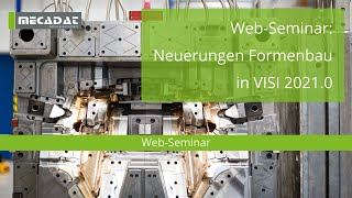 VISI 2021.0 - ''Web-Seminar - Neuerungen Formenbau''