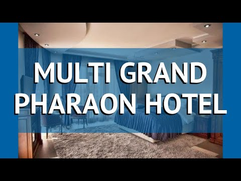 MULTI GRAND PHARAON HOTEL 5* Ереван обзор – отель МУЛТИ ГРАНД ФАРАОН ХОТЕЛ 5* Ереван видео обзор
