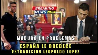 España sigue ordenes de Maduro extradicion a Leopoldo Lopez sera su PESADILLA