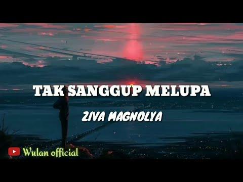 tak-sanggup-melupa---ziva-magnolya-(lirik-lagu)||wulan-official