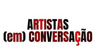 Artistas (em) Conversação