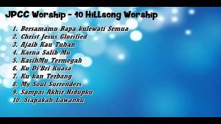 Kompilasi 10 Lagu Rohani Penyembahan dari JPCC Worship. (JPCC Worship-10 Hillsong Worship Vol-1)