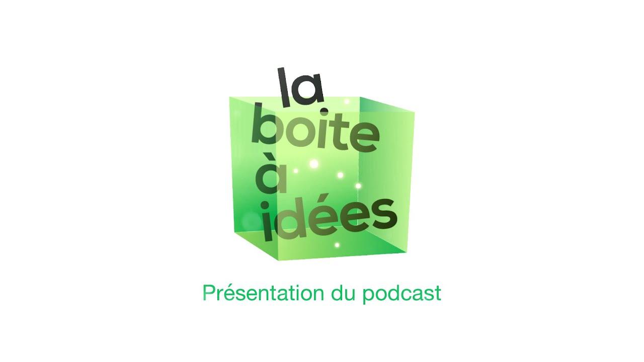d couvrez le podcast la boite id es innovation et startup youtube. Black Bedroom Furniture Sets. Home Design Ideas