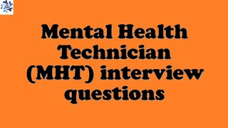 Mental Health Technician (MHT) interview questions