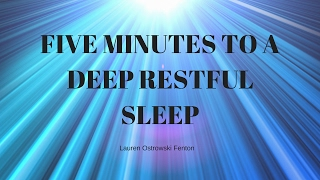 FIVE MINUTES TO A DEEP RESTFUL SLEEP Guided sleep meditation