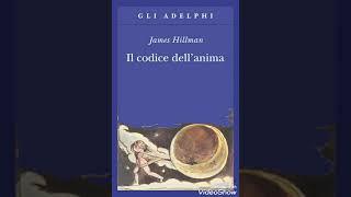 INVITO ALLA LETTURA: James Hillman, Il codice dell'anima (parte 1) - audiolibro