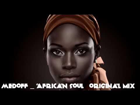 medoff- African soul (original mix)