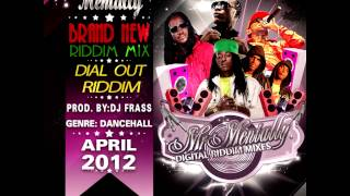 DIAL OUT RIDDIM MIX BY MR MENTALLY (APRIL 2012)