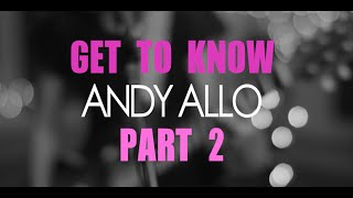 Get To Know Andy Part 2