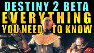 Destiny 2 Beta: EVERYTHING You Need to Know!