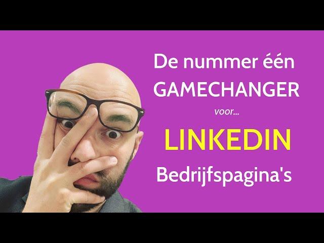 Jouw LinkedIn bedrijfspagina is Goud waard [Instructie]