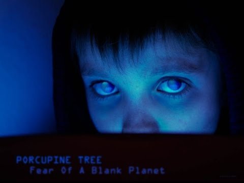 Fear of the blank planet [Porcupine Tree] mp3