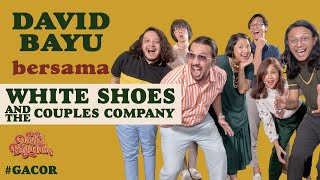 DAVID BAYU BERSAMA WHITE SHOES & THE COUPLES COMPANY   #GACOR   DBT#15