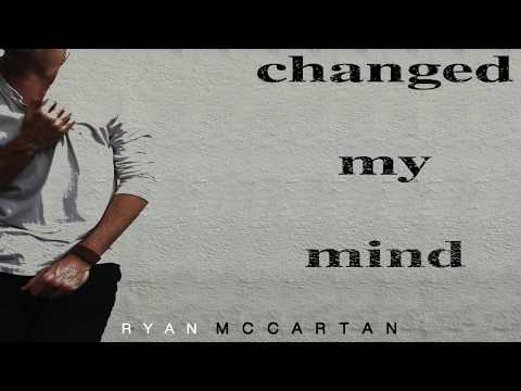Changed My Mind  Original  by Ryan McCartan