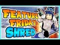PROBLOX GOES SNOWBOARDING - FEATURE FRIDAY - SHRED / ROBLOX
