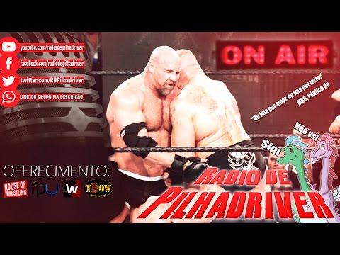 Rádio de Pilhadriver - Brock Lesnar x Goldberg - O Desastre