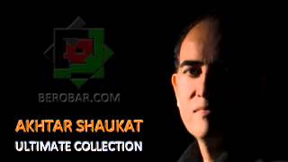Akhtar Shaukat Ultimate Collection of all his Albums & Songs