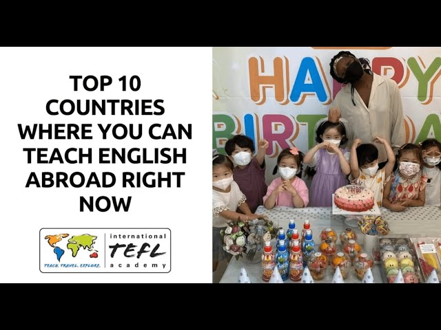 Top 10 TEFL Countries Where You Can Teach English Right Now