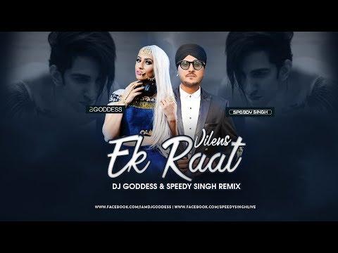 Ek Raat - Vilen Remix -  DJ GODDESS & SPEEDY SINGH