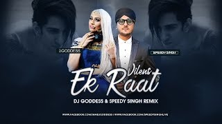 Ek Raat Remix DJ Goddess X Speedy Singh Mp3 Song Download