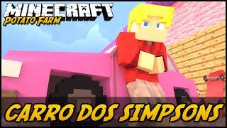 CARRO DOS SIMPSONS! POTATO FARM #32