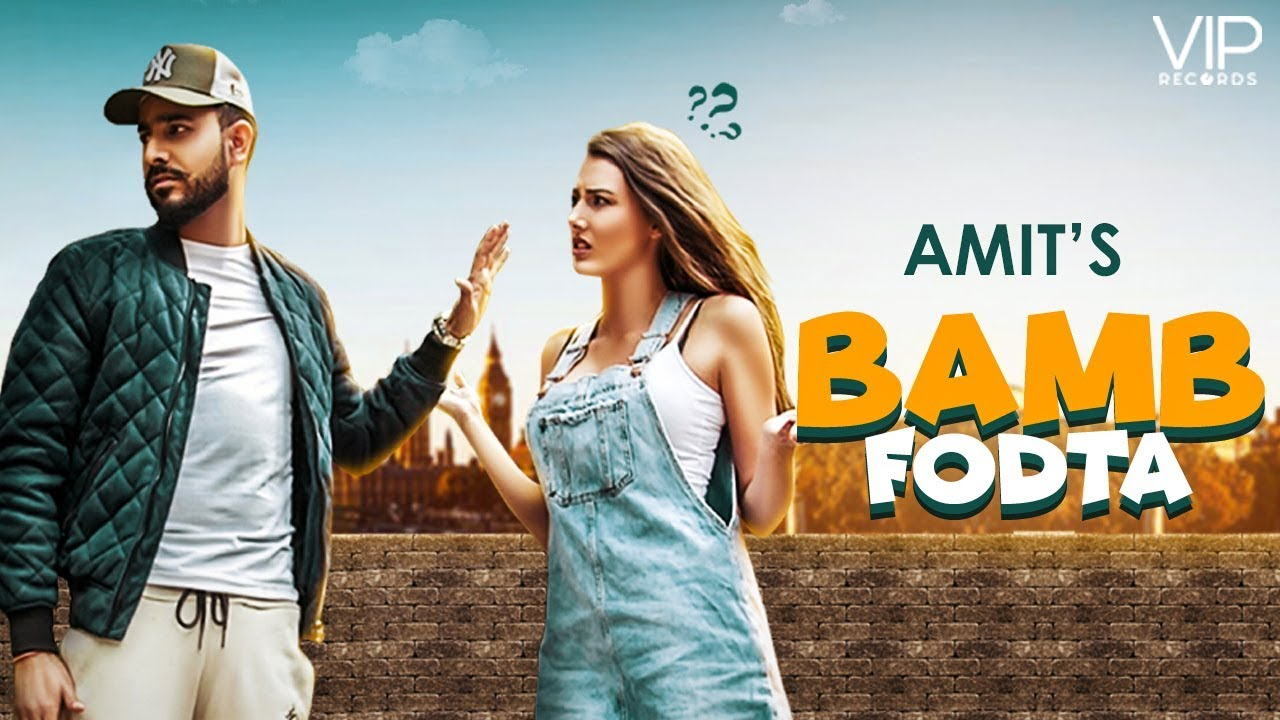 Amit | Bamb Fodta | Full Video | Enzo | VIP Records | Latest Punjabi Songs 2018