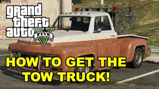 How To Get The Tow Truck In GTA 5!