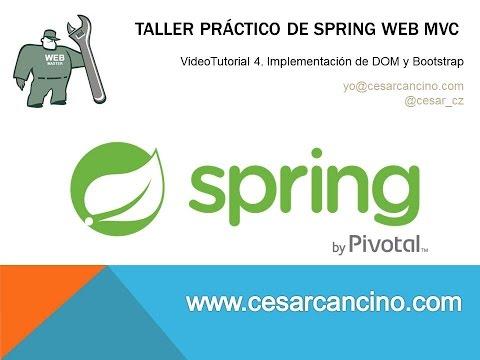 VideoTutorial 4 Taller Práctico Spring Web MVC. Implementación de DOM y Bootstrap