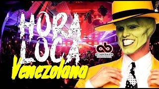 HORA LOCA VENEZOLANA - EL VERDADERO DESORDEN - ¡PARA GOZAR!  - @DjAbrahamLaPotenciaMusical