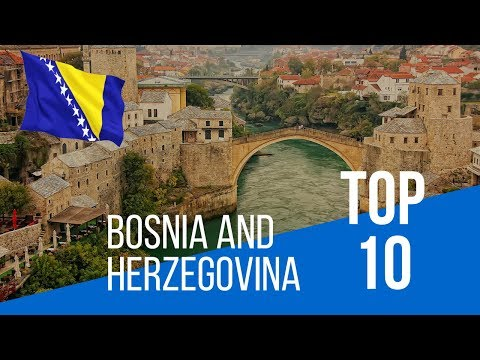 BOSNIA AND HERZEGOVINA | Top 10 Places