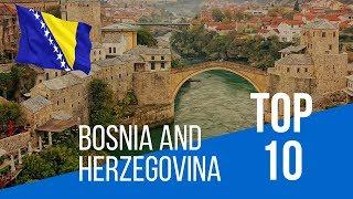 BOSNIA AND HERZEGOVINA | Top 10 Places