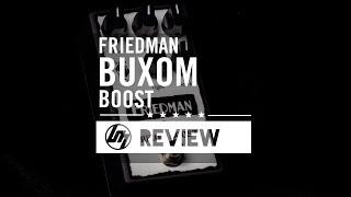 Friedman Buxom Boost Pedal | Better Music