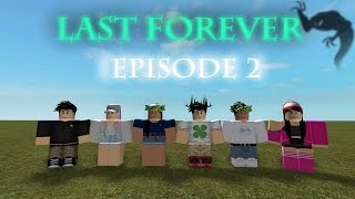 Last Forever | A Roblox Series | Episode 2