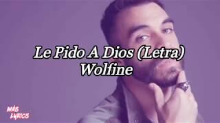 Le Pido A Dios   - Wolfine