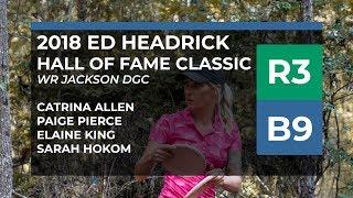 2018 Hall of Fame Classic • R3•B9 • Cat Allen • Paige Pierce • Elaine King • Sarah Hokom