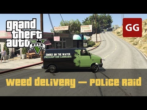 Weed Delivery— Police Raid (Smoke on the Water)— Property Management inGTA5