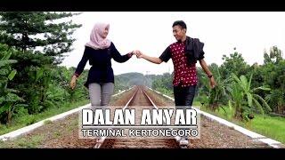 Dalan Anyar (Terminal Kertonegoro) Cover Video Clip