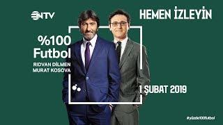 % 100 Futbol Fenerbahçe - Göztepe 1 Şubat  2019