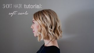 short hair tutorial: soft curls for summer / weddings/ prom
