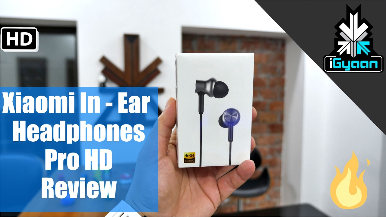 00d6dc29f1f Xiaomi Mi In Ear Headphones Pro HD Review - Best Budget HD Earphones ...