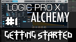 Logic Pro X - Alchemy Tutorial - PART 1 - Getting Started, Simple Controls, Browser