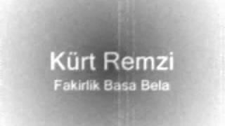 Kürt Remzi - Fakirlik Basa Bela